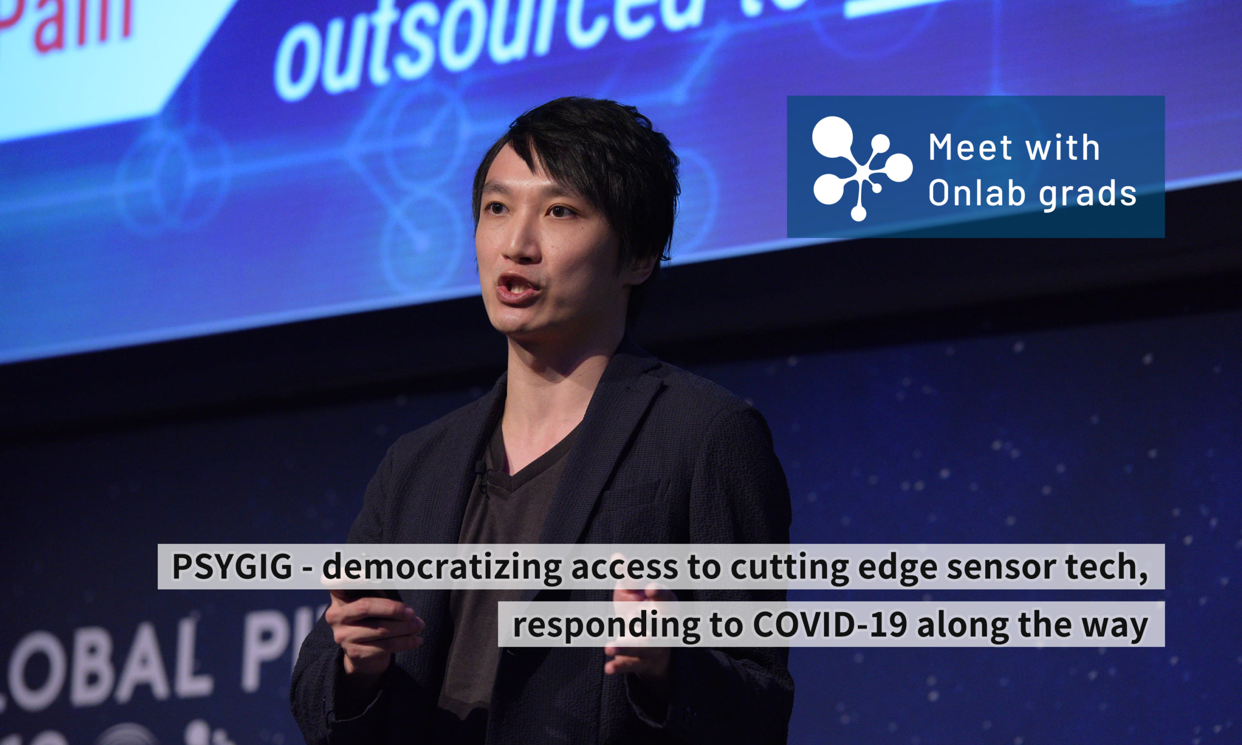 PSYGIG - democratizing access to cutting edge sensor tech, responding to COVID-19 along the way|Meet with Onlab grads vol.22